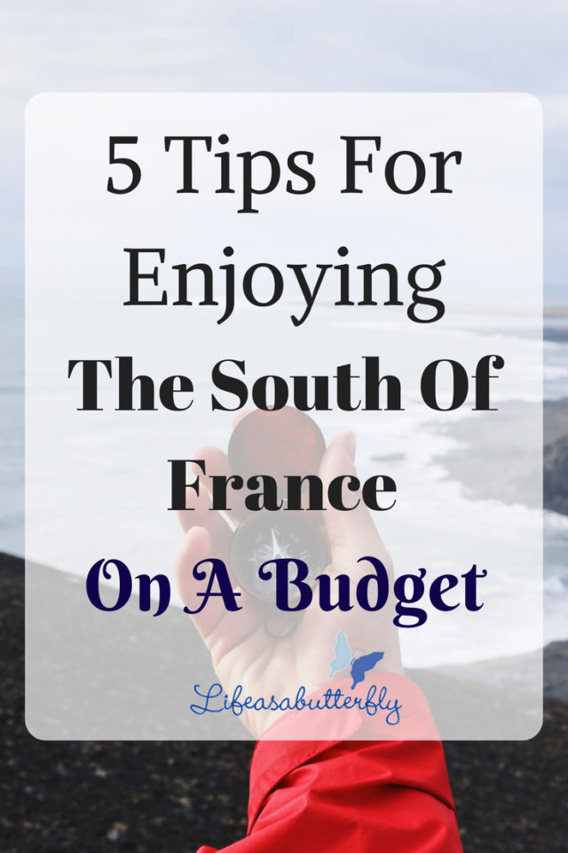 5 Tips For Enjoying The South Of France On A Budget