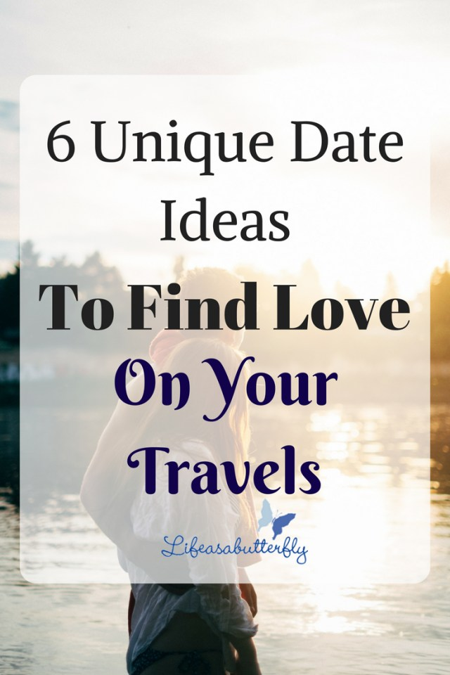 6 Unique Date Ideas To Find Love on Your Travels