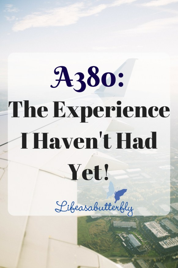 A380: The Experience I Haven't Had Yet!