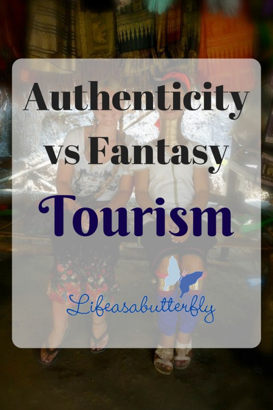Authenticity vs Fantasy tourism