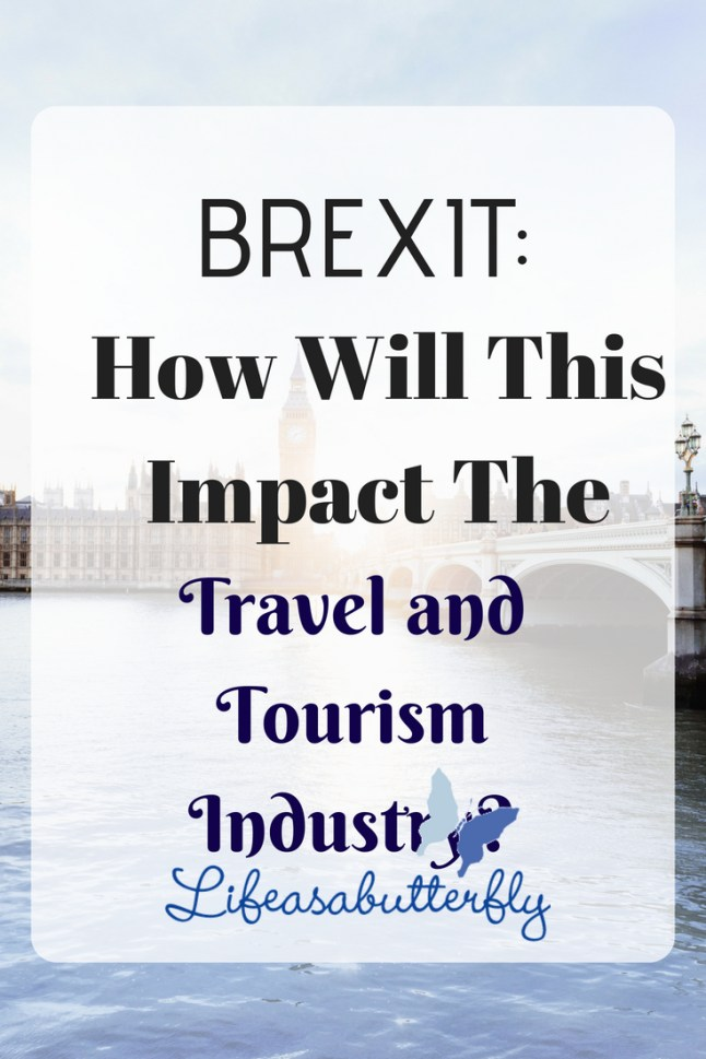 BREXIT: How Will This Impact the Travel and Tourism Industry?