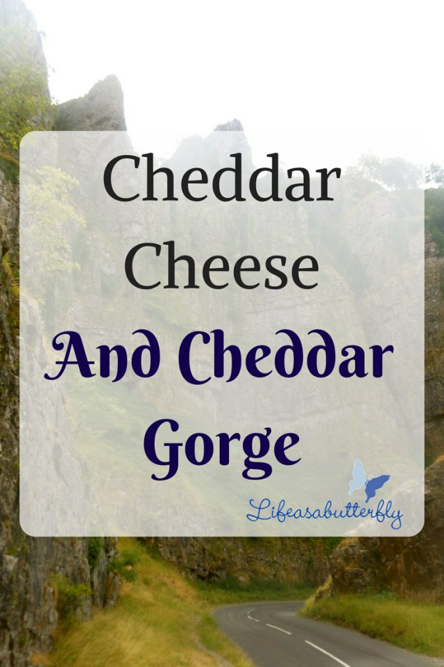 Cheddar Cheese and Cheddar Gorge