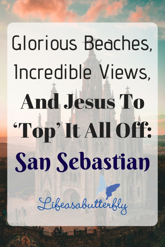 Glorious beaches, incredible views, and Jesus to 'top' it all off: San Sebastian