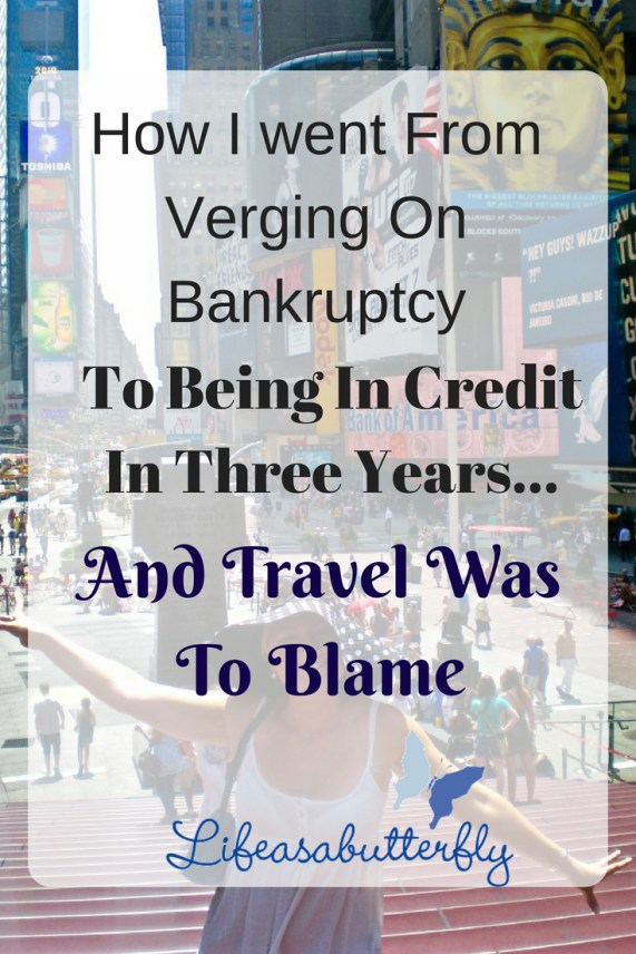 How I went from Verging on Bankruptcy to being in Credit in Three Years… and Travel was to Blame