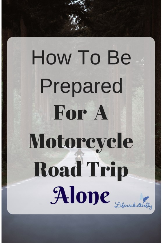 How to be Prepared for a Motorcycle Road Trip Alone
