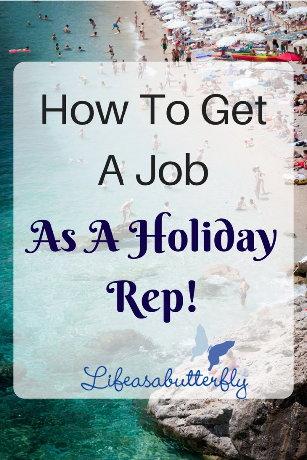 How To Get A Job As A Holiday Rep!