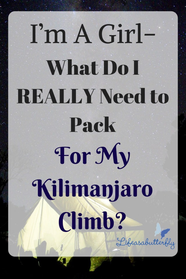 I'm a Girl- What Do I REALLY Need to Pack for my Kilimanjaro Climb?