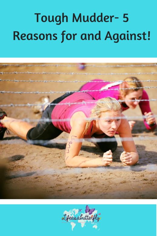 Tough Mudder- 5 Reasons for and Against!