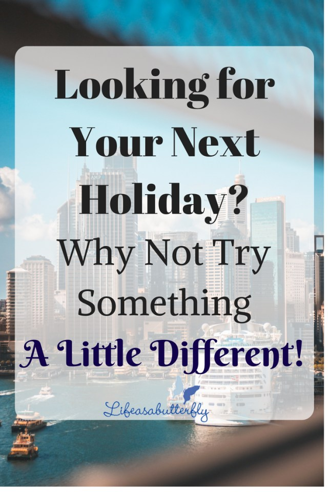 Looking for Your Next Holiday? Why Not Try Something a Little Different!