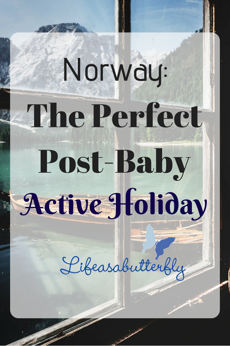 Norway: The Perfect Post-Baby Active Holiday
