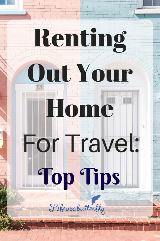 Renting out your Home for Travel: Top Tips