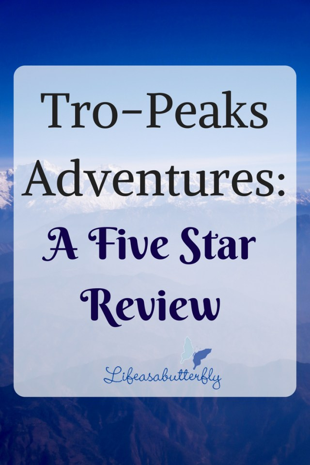 Tro-Peaks Adventures: A Five Star Review