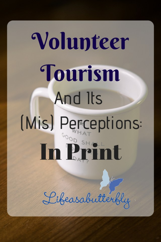 Volunteer Tourism and its (Mis) Perceptions: In Print