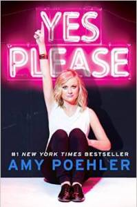 Best insights from Amy Poehler's Yes Please - LifeBetweenWeekends.com