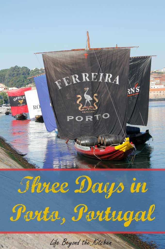 Three Days in Porto ~ #Portugal ~ Life Beyond the Kitchen
