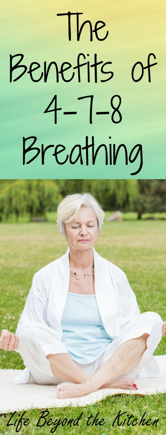 The Benefits of 4-7-8 Breathing ~ Life Beyond the Kitchen