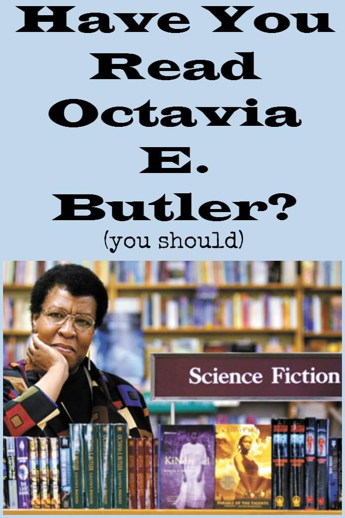Have You Read Octavia E Butler? You Should ~ Life Beyond the Kitchen