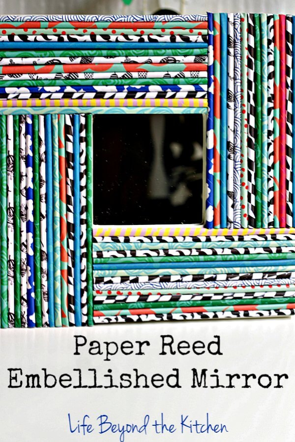 Paper Reed Embellished Mirror ~ Life Beyond the Kitchen