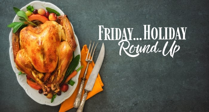 Friday Holiday Round-UP