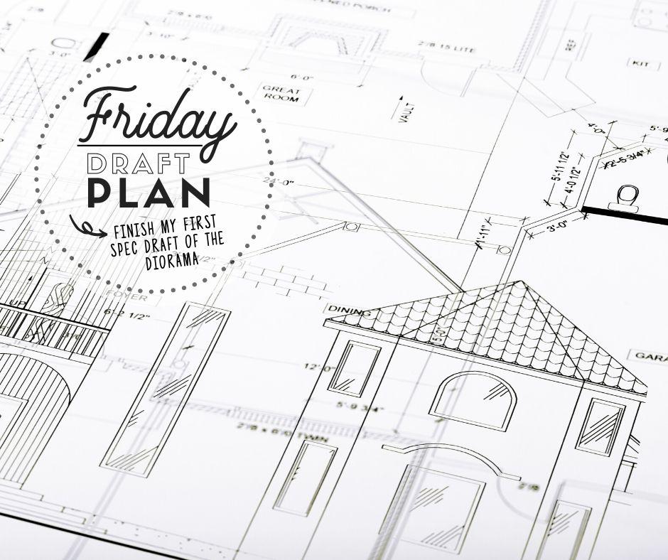 Friday: Draft Plans