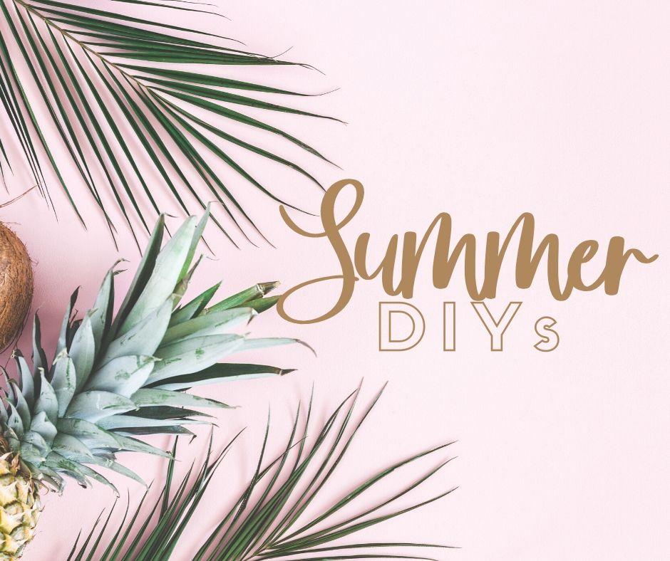Summer DIYs!
