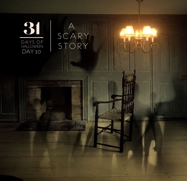 31 Days of Halloween: Day #10…A Scary Story