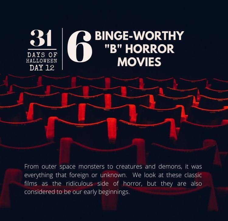 31 Days of Halloween: Day #12 … 6 Binge-Worthy Horror B-Movies