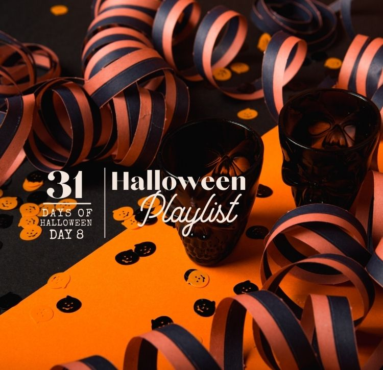 31 Days of Halloween:  Day #8 … Your Halloween Playlist