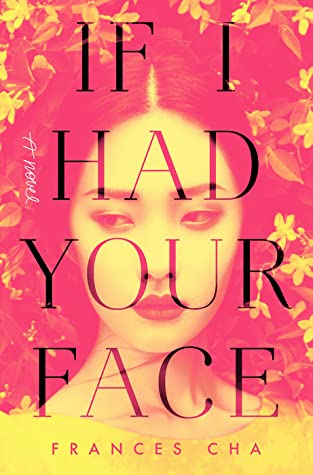 If I Had Your Face, Frances Cha