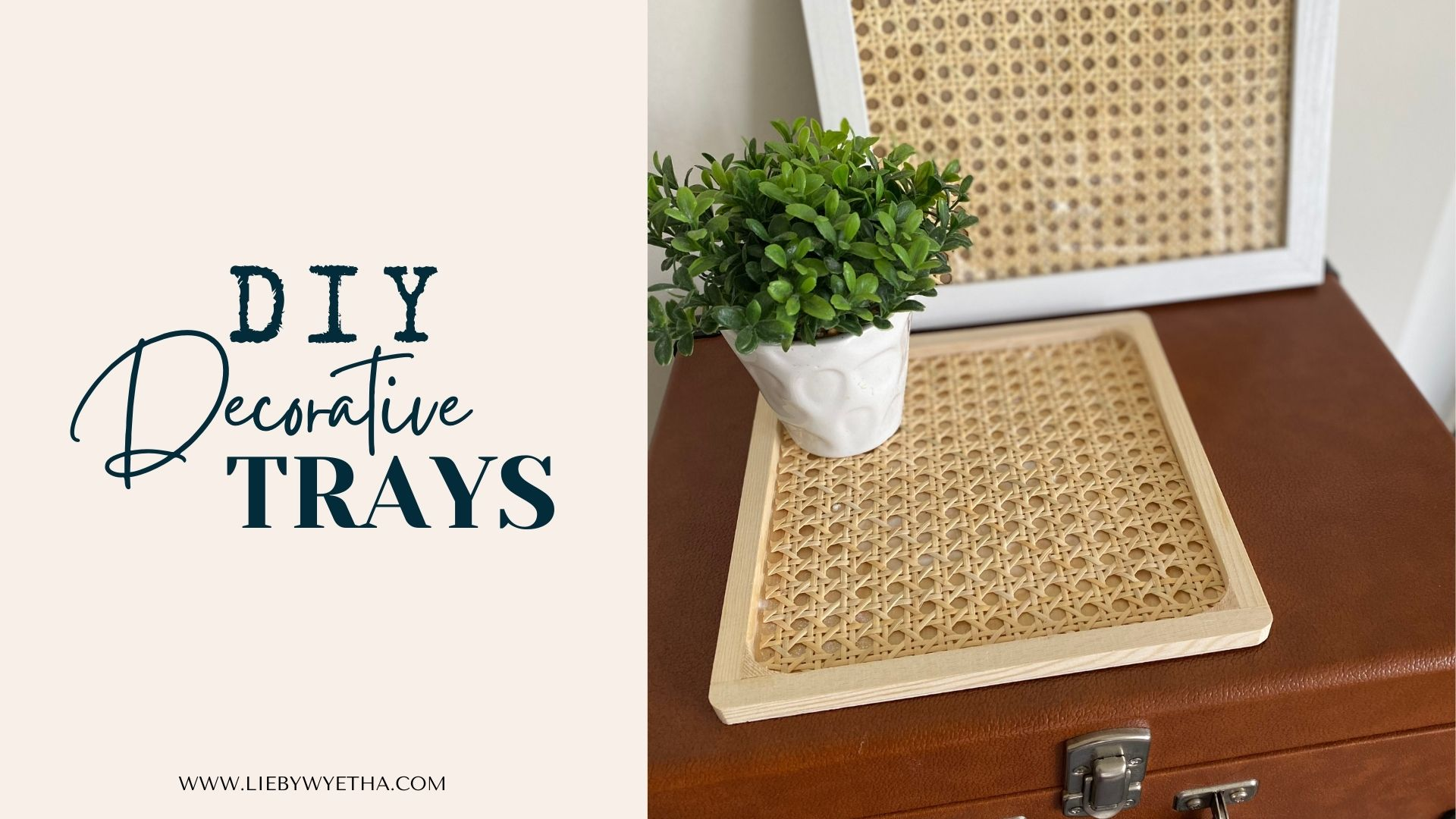 DIY Decorative Trays Made with Cane Webbing!