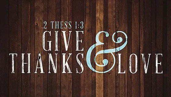 2 Thess 1:3 - Give Thanks and Love