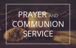 Prayer and Communion Service