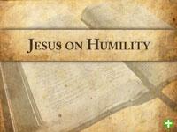 Jesus on Humility