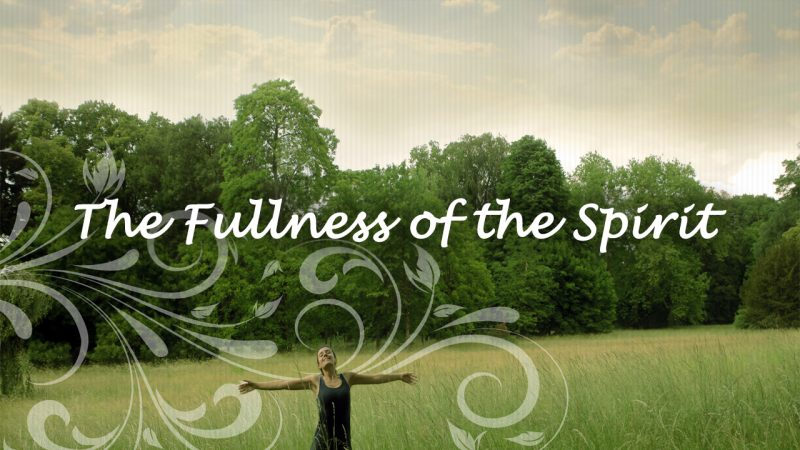 the fullness of the spirit