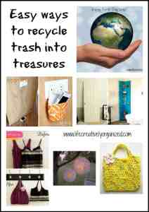 Easy ways to recycle trash into treasures