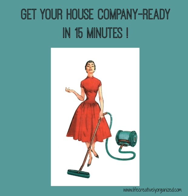 It's 5 o'clock. Your husband just called & he's bringing his boss by in 15 minutes! Here's how to get your house company-ready in 15 minutes!