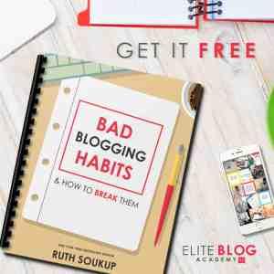 8 Bad Blogging Habits & how to break them