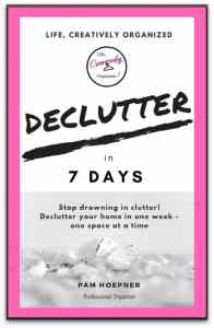 Stop drowning in clutter - Declutter your home in 1 week - one space at a time!