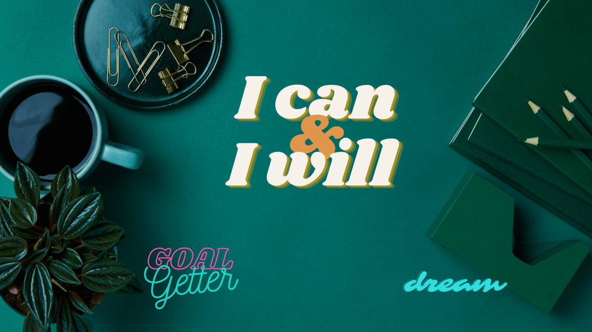 I can and I will on a green background