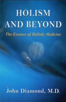 Holism and Beyond by John Diamond, M.D. book cover