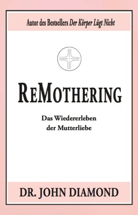 ReMothering: Das Wiedererleben der Mutterliebe