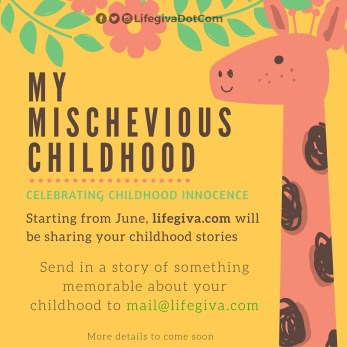 my mischevious childhood_lifegiva