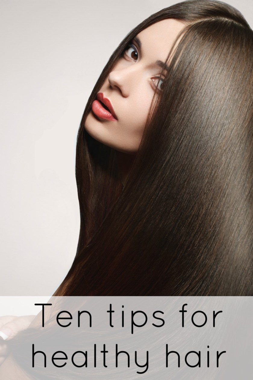 Ten tips for healthy hair