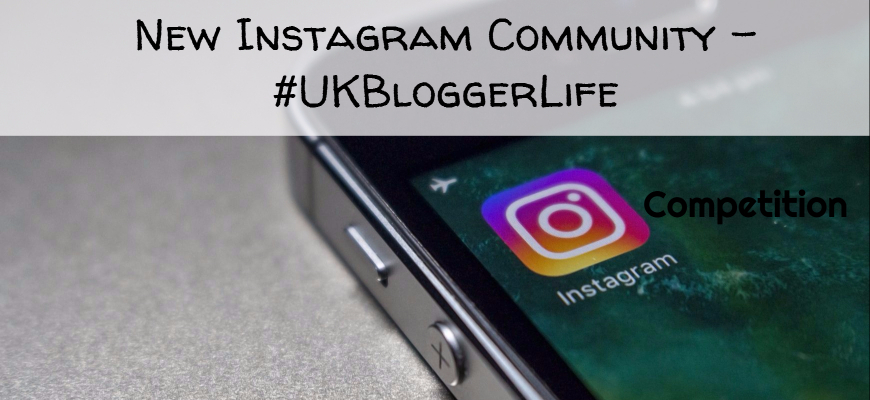 New Instagram Community - #UKBloggerLife