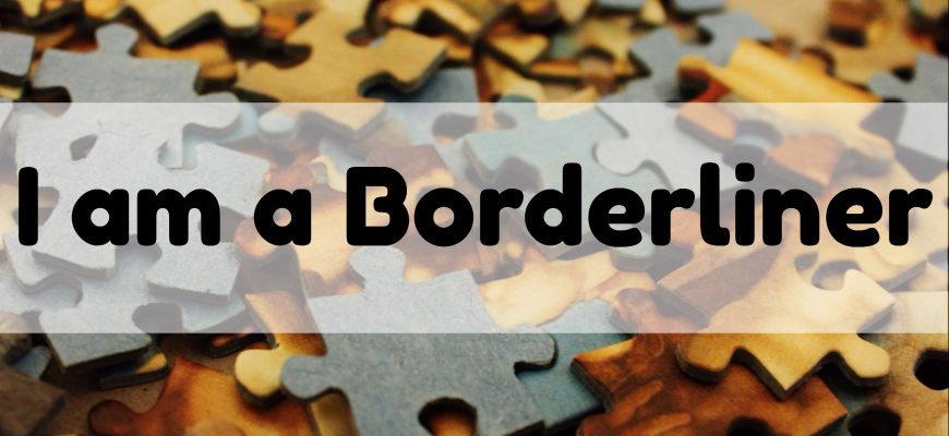 I am a Borderliner