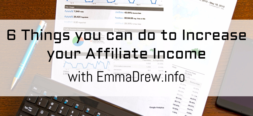 6 Things you can do to Increase your Affiliate Income