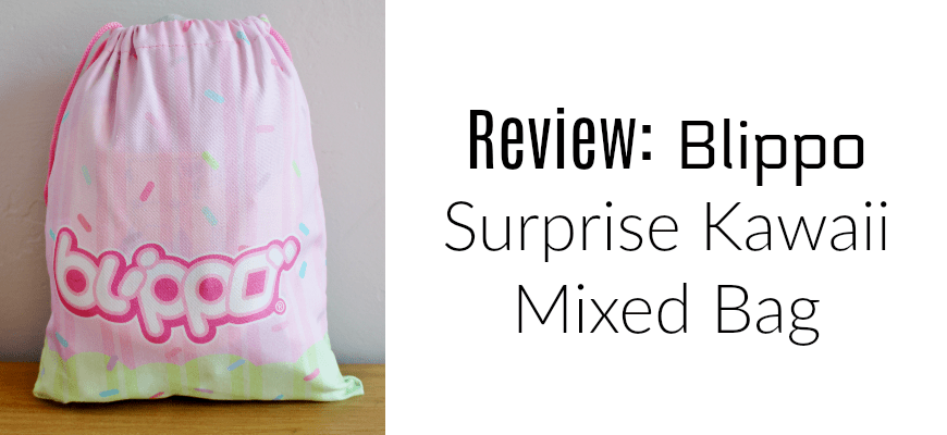 Review Blippo Surprise Kawaii Mixed BagReview Blippo Surprise Kawaii Mixed Bag