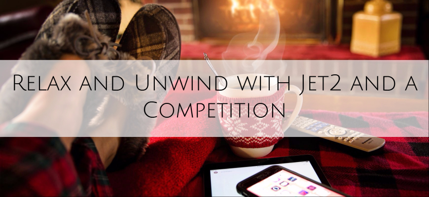 Relax and Unwind with Jet2 and a Competition Header with wording