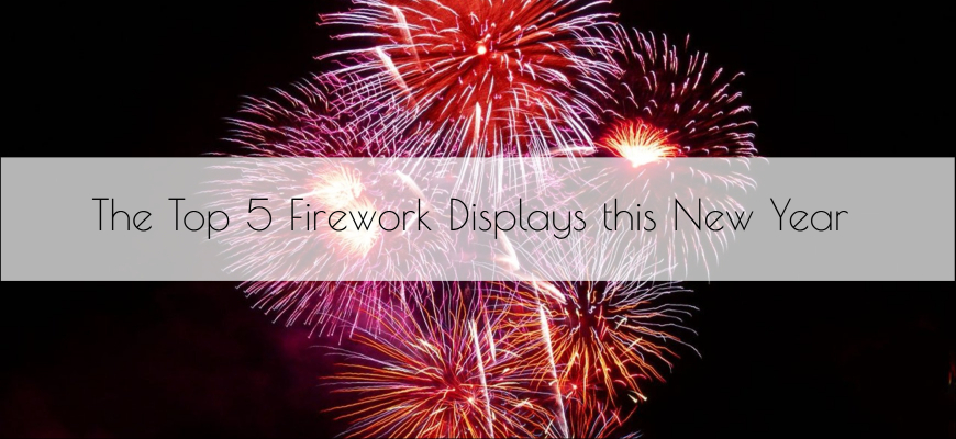 The Top 5 Firework Displays this New Year