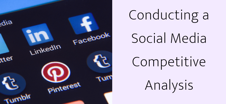 Conducting a Social Media Competitive Analysis